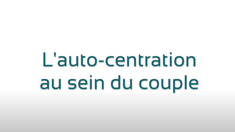L'auto-centration au sein du couple